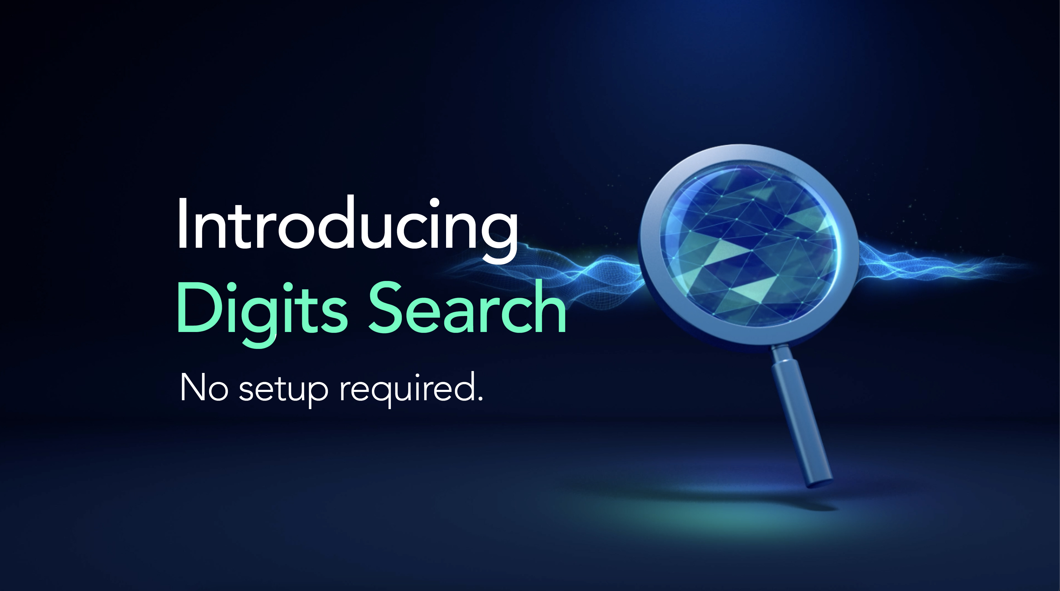 Digits Search was born from the frustrations we experienced building and growing our first companies. But the discomfort went beyond just frustration�